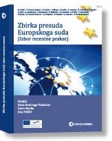 Zbirka presuda Europskoga suda (Izbor recentne prakse)