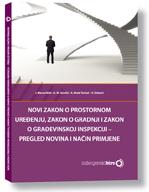 Novi Zakon o prostornom uređenju, Zakon o gradnji i Zakon o građevinskoj inspekciji – pregled novina i način primjene