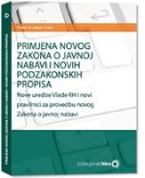 Primjena novog Zakona o javnoj nabavi i novih podzakonskih propisa - Nove uredbe Vlade RH i novi pravilnici za provedbu novog Zakona o javnoj nabavi
