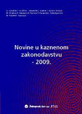 NOVINE U KAZNENOM ZAKONODAVSTVU - 2009.