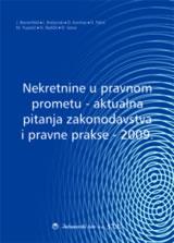 NEKRETNINE U PRAVNOM PROMETU - AKTUALNA PITANJA ZAKONODAVSTVA I PRAVNE PRAKSE - 2009.