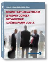 Novine i aktualna pitanja iz radnih odnosa – ostvarivanje i zaštita prava u 2013.