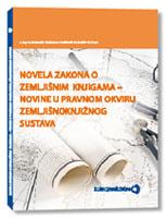 Novela Zakona o zemljišnim knjigama - novine u pravnom okviru zemljišnoknjižnog sustava